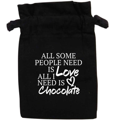 All some people need is love all I need is chocolate | XS - L | Pouch / Drawstring bag / Sack | Organic Cotton | Bulk discounts available!