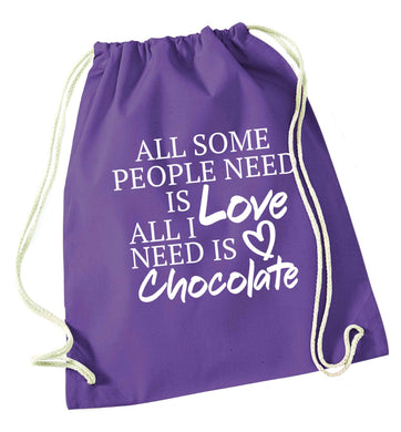 All some people need is love all I need is chocolate purple drawstring bag