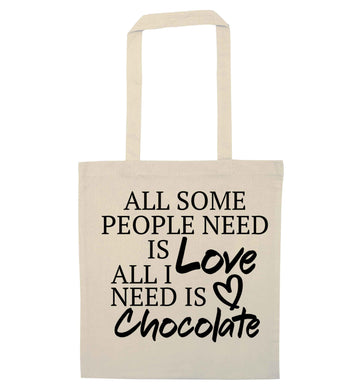 All some people need is love all I need is chocolate natural tote bag