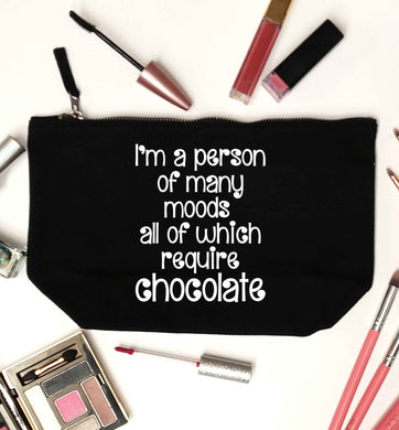 funny gift for a chocaholic! I'm a person of many moods all of which require chocolate black makeup bag