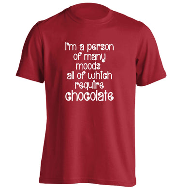 funny gift for a chocaholic! I'm a person of many moods all of which require chocolate adults unisex red Tshirt 2XL