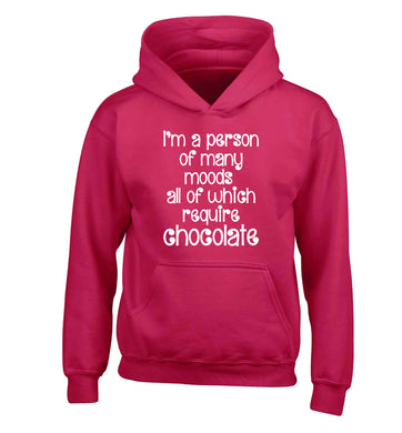 funny gift for a chocaholic! I'm a person of many moods all of which require chocolate children's pink hoodie 12-13 Years