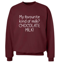 funny gift for a chocaholic! My favourite kind of milk? Chocolate milk! adult's unisex maroon sweater 2XL