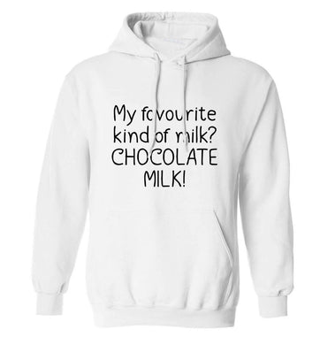 funny gift for a chocaholic! My favourite kind of milk? Chocolate milk! adults unisex white hoodie 2XL