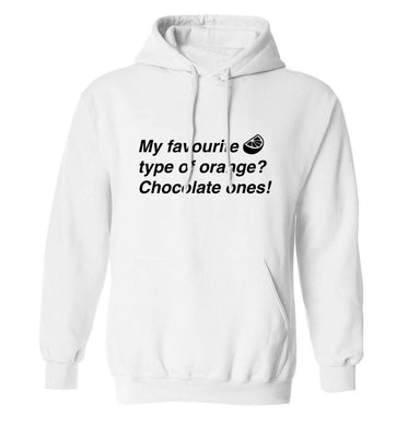 funny gift for a chocaholic! My favourite kind of oranges? Chocolate ones! adults unisex white hoodie 2XL