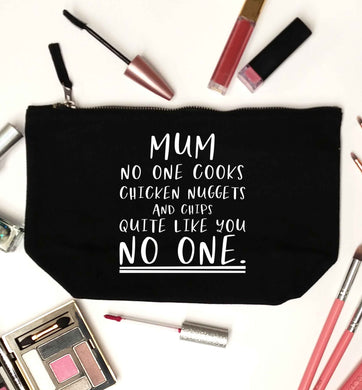 Super funny sassy gift for mother's day or birthday!  Mum no one cooks chicken nuggets and chips like you no one black makeup bag