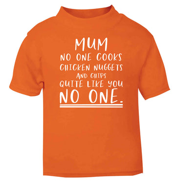 Super funny sassy gift for mother's day or birthday!  Mum no one cooks chicken nuggets and chips like you no one orange baby toddler Tshirt 2 Years