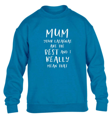 Funny gifts for your mum on mother's dayor her birthday! Mum your lasagnas are the best and I really mean that children's blue sweater 12-13 Years