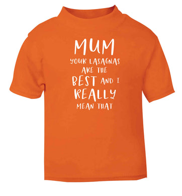 Funny gifts for your mum on mother's dayor her birthday! Mum your lasagnas are the best and I really mean that orange baby toddler Tshirt 2 Years