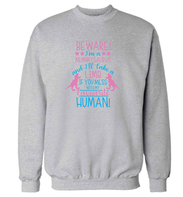 Perfect gift for any protective mummysaurus! Beware I'm a mummysaurus and I'll take a limb if you mess with my favourite human adult's unisex grey sweater 2XL