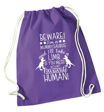Perfect gift for any protective mummysaurus! Beware I'm a mummysaurus and I'll take a limb if you mess with my favourite human purple drawstring bag