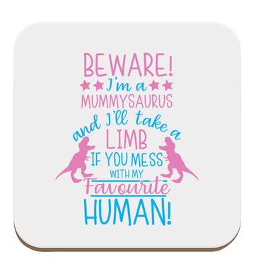 Perfect gift for any protective mummysaurus! Beware I'm a mummysaurus and I'll take a limb if you mess with my favourite human set of four coasters