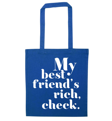 Got a rich best friend? Why not ask them to get you this, just let us  know and we'll tripple the price ;)  blue tote bag