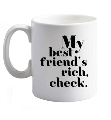 10 oz Got a rich best friend? Why not ask them to get you this, just let us  know and we'll tripple the price ;)    ceramic mug right handed