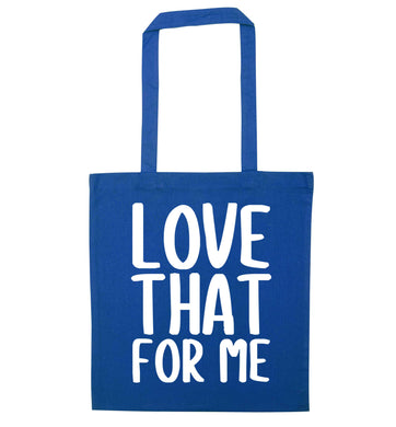 We love this for YOU! Who else loves saying this?!  blue tote bag