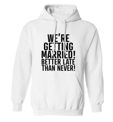 Always the bridesmaid but never the bride? Until now! adults unisex white hoodie 2XL