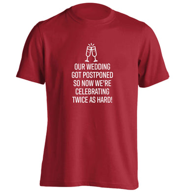 Postponed wedding? Sounds like an excuse to party twice as hard!  adults unisex red Tshirt 2XL