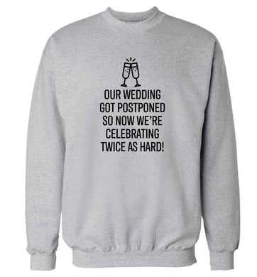 Postponed wedding? Sounds like an excuse to party twice as hard!  adult's unisex grey sweater 2XL