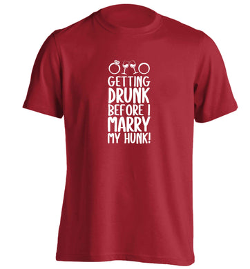 Getting drunk before I marry my hunk adults unisex red Tshirt 2XL
