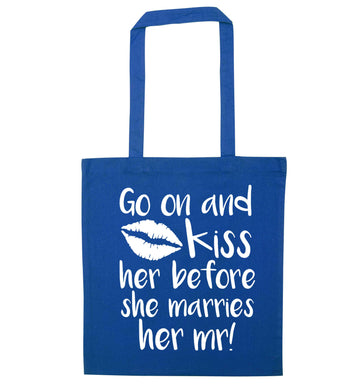 Kiss her before she marries her mr! blue tote bag