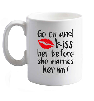 10 oz Kiss her before she marries her mr!   ceramic mug right handed
