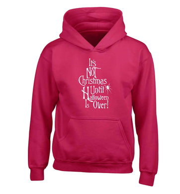 It's not Christmas until Halloween is over children's pink hoodie 12-13 Years