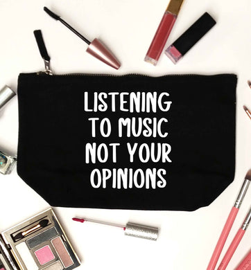 Listening to music not your opinions black makeup bag