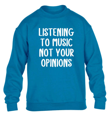 Listening to music not your opinions children's blue sweater 12-13 Years