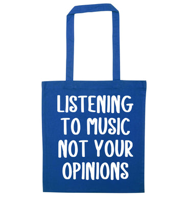 Listening to music not your opinions blue tote bag