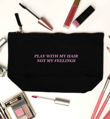 Play with my hair not my feelings black makeup bag