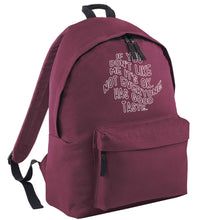 If you don't like me it's ok not everyone has good taste maroon adults backpack