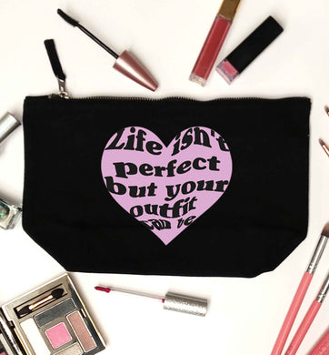 Life isn't perfect but your outfit can be black makeup bag