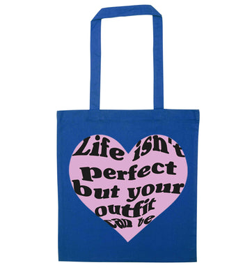 Life isn't perfect but your outfit can be blue tote bag