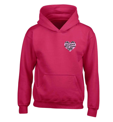 Life isn't perfect but your outfit can be children's pink hoodie 12-13 Years