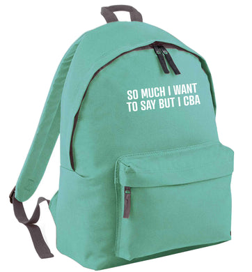 So much I want to say I cba  mint adults backpack
