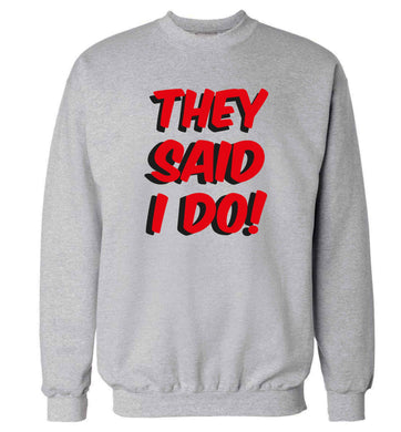 They said I do adult's unisex grey sweater 2XL