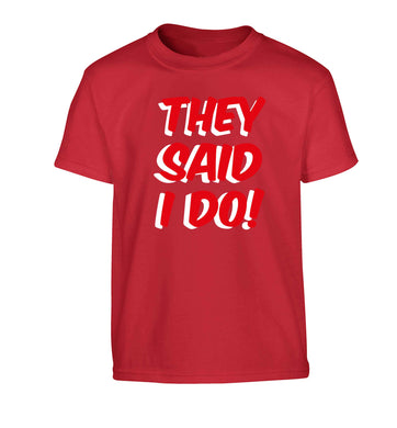 They said I do Children's red Tshirt 12-13 Years