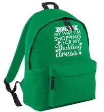 Out of my way I'm shopping for my wedding dress green adults backpack