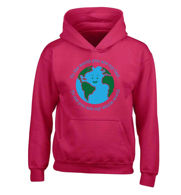 To the world you are my dad, to me you are my whole world children's pink hoodie 12-13 Years