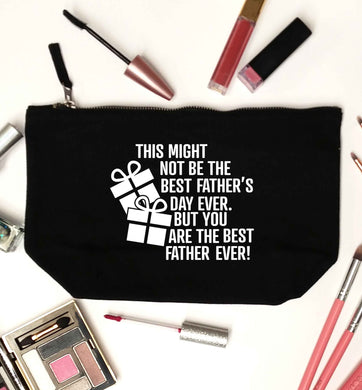 It might not be the best Father's Day ever but you are the best father ever! black makeup bag