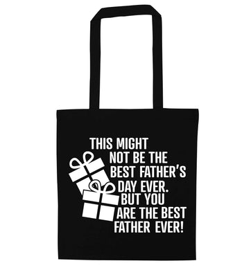 It might not be the best Father's Day ever but you are the best father ever! black tote bag