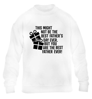 It might not be the best Father's Day ever but you are the best father ever! children's white sweater 12-13 Years
