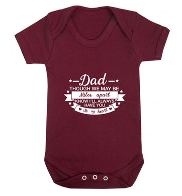 Dad though we are miles apart know I'll always have you in my heart baby vest maroon 18-24 months