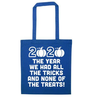 2020 The year we had all of the tricks and none of the treats blue tote bag