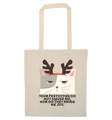 Your festivities do not amuse me nor do they bring me joy natural tote bag