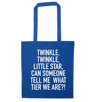 Twinkle twinkle, little star does anyone know what tier we are? blue tote bag