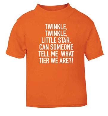 Twinkle twinkle, little star does anyone know what tier we are? orange baby toddler Tshirt 2 Years