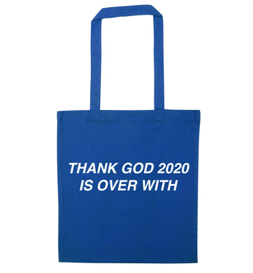 Thank god 2020 is over with blue tote bag