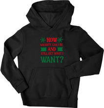 How naughty can I be and still get what I want? children's black hoodie 12-13 Years