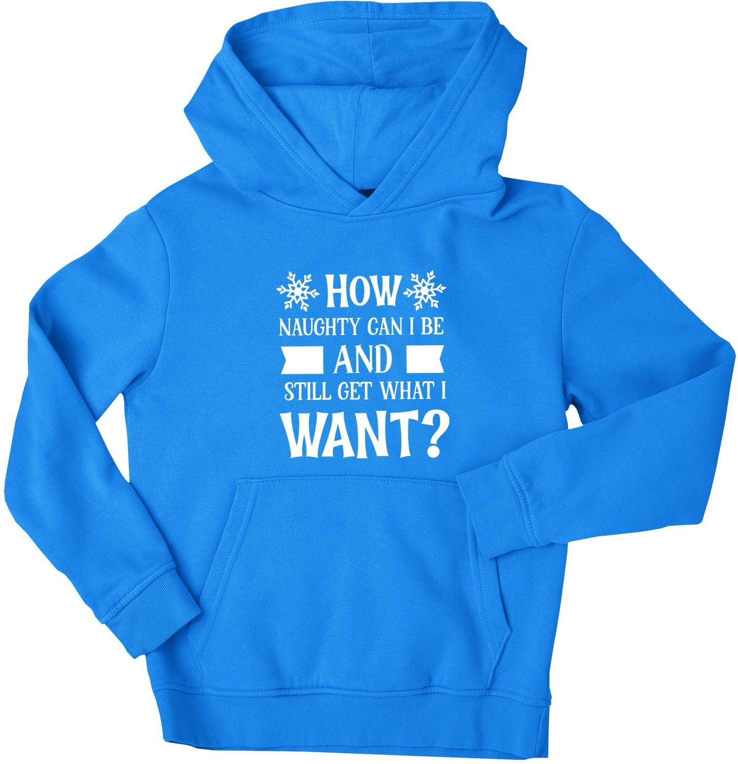 How naughty can I be and still get what I want? children's blue hoodie 12-13 Years